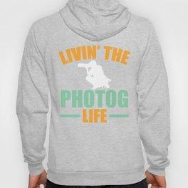 Livin' The Photog Life Hoody