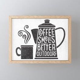 COFFEE SMELLS BETTER OUTDOORS Framed Mini Art Print