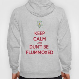 Keep Calm and Dun't Be Flummoxed Hoody