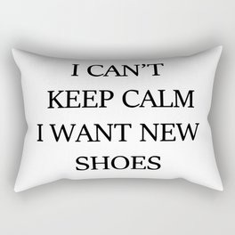 I CAN't KEEP CALM I WANT NEW SHOES Rectangular Pillow