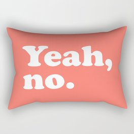 Yeah No Funny Quote Rectangular Pillow