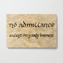 No Admittance Except on Party Business Metal Print