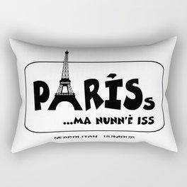 PARISs ... ma nunn'è iss Rectangular Pillow