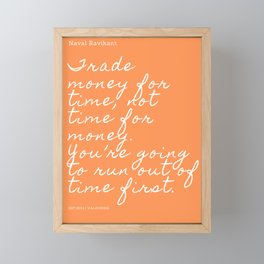 Trade money for time, not time for money. | Naval Ravikant Quote Framed Mini Art Print