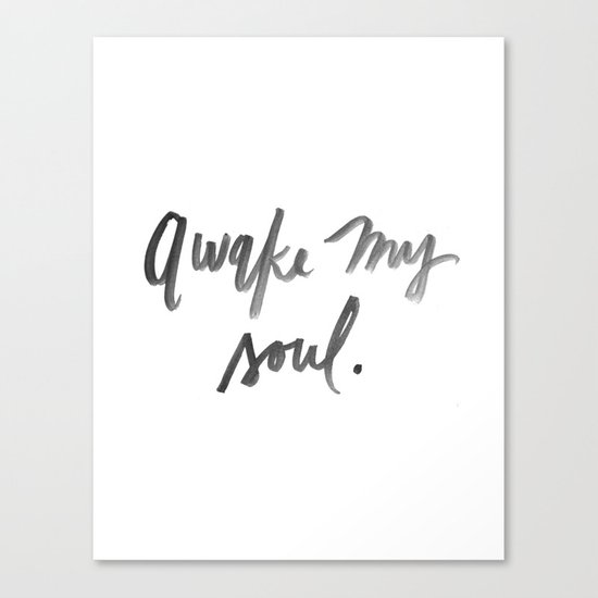 Awake my Soul - Watercolor Print  Canvas Print