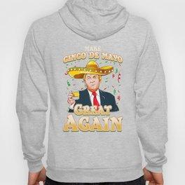 Make Cinco de Mayo Great Again President Trump Gift Hoody