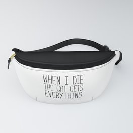 Cat Gets Everything Funny Quote Fanny Pack