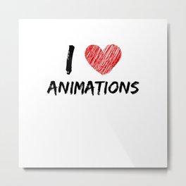 I Love Animations Metal Print