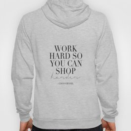 Work Hard So You Can Shop Harder,Gift For Her,Women Gift,Girly Print,Girls Room Decor,Fashion Print Hoody