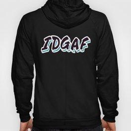 IDGAF Hoody