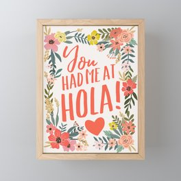 You had me at hola! Framed Mini Art Print