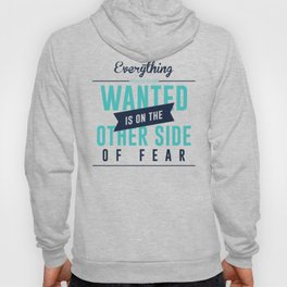 Be Fearless Overcome Your Fear Hoody