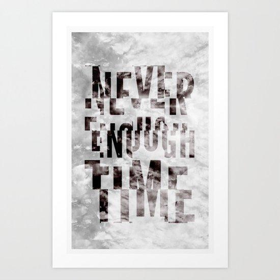 Never Enough Time Art Print