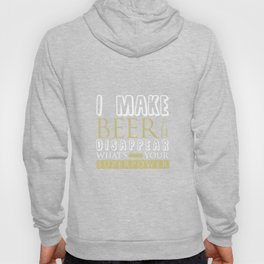 I Make Beer Disappear Hoody