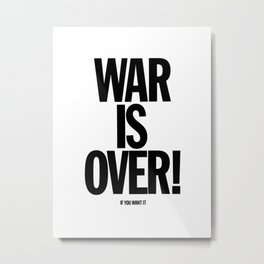War Is Over - If You Want It Metal Print