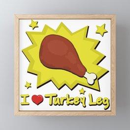 I LOVE TURKEY LEG Framed Mini Art Print