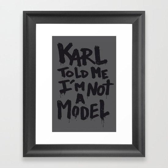 Karl told me... Framed Art Print