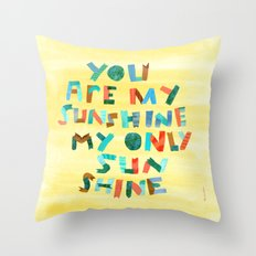 My Only Sunshine Throw Pillow