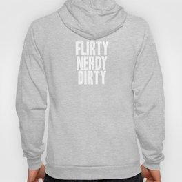 Flirty, Nerdy, Dirty Hoody