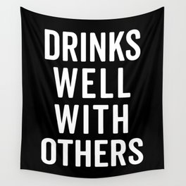 Drinks Well With Others Funny Quote Wall Tapestry