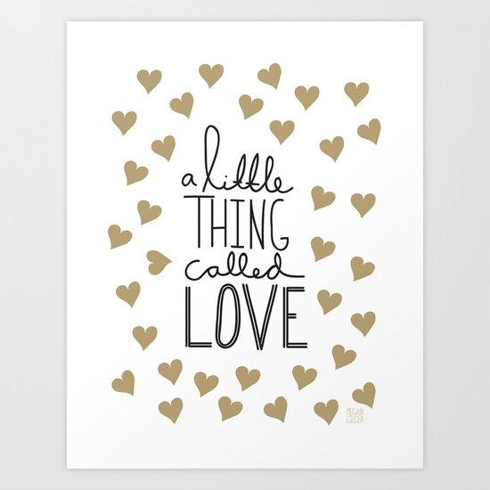 A Little Thing Called Love Art Print