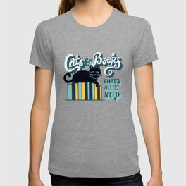 Cats and Books: That's All I Need Quote Art - Blue, Turquoise, Yellow, White, Black T-shirt