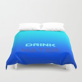 Drink Water Duvet Cover