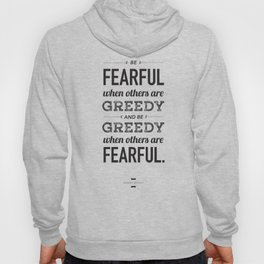 Be Fearful When Others Are Greedy | Typographic | White  Hoody
