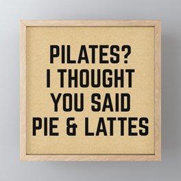 Pie & Lattes Funny Quote Framed Mini Art Print