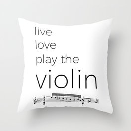 Live, love, play the violin Throw Pillow