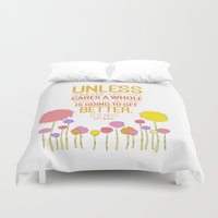 dr seuss Duvet Covers featuring unless someone like you.. the lorax, dr seuss inspirational quote by studiomarshallarts