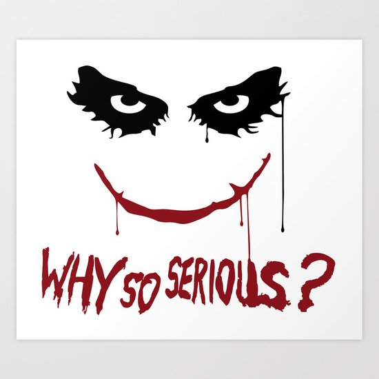 Joker - Why so serious? Art Print