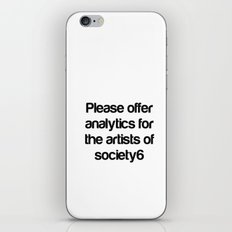Please Offer Analytics For The Artists Of Society6 iPhone & iPod Skin