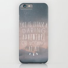 III. Life is either a daring adventure or nothing at all Slim Case iPhone 6s