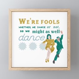 Might as well dance Framed Mini Art Print