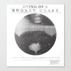 Dying of a broken heart Canvas Print