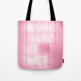 Work Hard, Be Nice Tote Bag