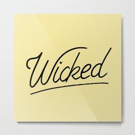 Wicked Metal Print