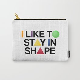 I Like To Stay In Shape Carry-All Pouch