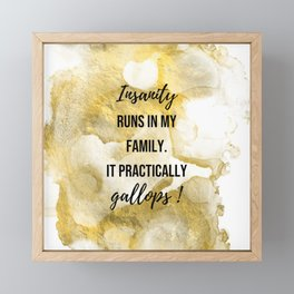 Insanity runs in my family. - Movie quote collection Framed Mini Art Print