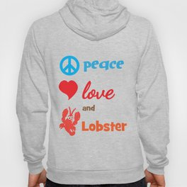 Lobster T-shirt for Men, Women and Kids Peace Love ad lobster Hoody