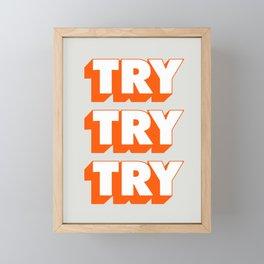 Try Try Try Framed Mini Art Print