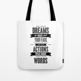 Let Your Dreams Be Bigger Than Your Fears black-white typography design poster home wall decor Tote Bag