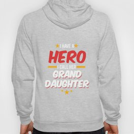 Military Service National Service Army Navy I Have A Hero I Call Her Granddaughter Gift Hoody
