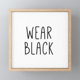 Wear Black, Fashion Prints, Typography Wall Art, Fashion Art Prints, Gift Ideas Framed Mini Art Print