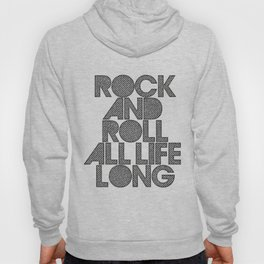 Rock and rol all life long! Hoody