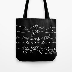 All You Need is Pizza Tote Bag