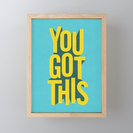 You Got This motivational typography poster inspirational quote bedroom wall home decor Framed Mini Art Print