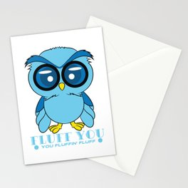 """For all owl lovers and owl owners! """"Fluff you Fluffin 'Fluff"""" is the sweetest thing an owl can say! Stationery Cards"""