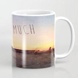 Pretty Much Coffee Mug